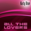 All The Lovers/Katy Blue