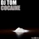 Cocaine/DJ Tom