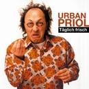Täglich frisch/Urban Priol