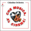 Che musica, al cinema! - Vol. 2/Columbus Orchestra