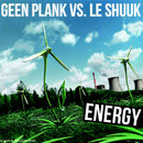 Energy/Geen Plank vs. le Shuuk