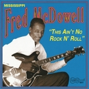 This Ain't No Rock N' Roll/Mississippi Fred McDowell