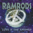Love Is The Answer/RAMRODS