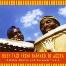 Bush Taxi From Bamako To Accra/Ashitey Nsotse & Kassoum Traoré