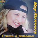 I Need A Miracle/Kay Konnors