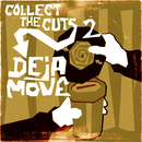 Collect The Cuts (2)/Deja-Move