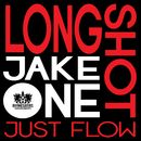 Just Flow/Longshot & Jake One