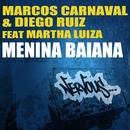 Menina Baiana feat. Martha Luiza/Marcos Carnaval & Diego Ruiz