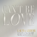 Can't Be Love/Laura Izibor
