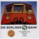 Fahrgeräusche - Fakten - Fotos/Die Berliner S-Bahn