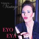 Eyo Eya/Valencia Vintage