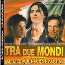 O.S.T. Tra due mondi (Entre deux mondes)/Pino Donaggio