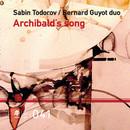 Archibalds Song/Sabin Todorov, Bernard Guyot Duo