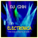 Electronica The Characteristic Of Music/DJ CHM