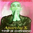 Verschwörungstheorien - Time Is Changing/AnarchyX