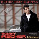 Ich bin dein Kapitän/Tommy Fischer