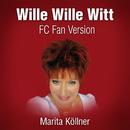 Wille Wille Witt (FC Fan Version)/Marita Köllner