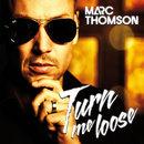 Turn Me Loose/Marc Thomson