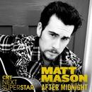 After Midnight/Matt Mason