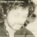 El Bailador Solitario/Jürgen Schwenkglenks