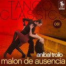 Malon de ausencia/Anibal Troilo