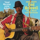 Good Morning Little School Girl/Mississippi Fred McDowell