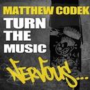 Turn The Music/Matthew Codek