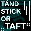 Taft/Tändstickor