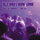 Don't Let Nobody Fool Ya/DJ Motion-One