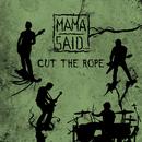 Cut The Rope/Mama Said...
