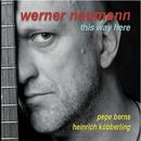 This Way Here/Werner Neumann Trio