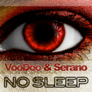 No Sleep/VooDoo & Serano