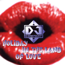 Holiday In The Land Of Love/DJ Company