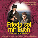 Frieda sei mit Euch/Frieda und Anneliese, Dietmar Wischmeyer, Sabine Bulthaup