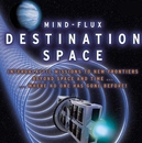 Destination Space/Mind - Flux