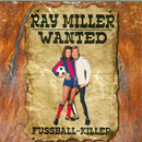 Fußball-Killer - Wanted/Ray Miller