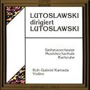 Lutoslawski dirigiert Lutoslawski/Sinfonieorchester Musikhochschule Karlsruhe, Witold Lutoslawski, Koh-Gabriele Kameda