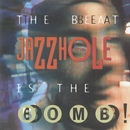 The Beat Is The Bomb/The Jazzhole