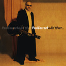 It Ain't Over/Paul Carrack