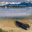 Boarisch Groove/Horst Biewald