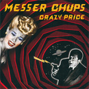 Crazy Price/Messer Chups