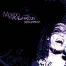 Rock A Little Bit/Mondo feat. Pamela Falcon