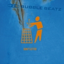 Don't Litter/Bubble Beatz