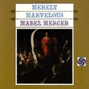 Merely Marvelous With The Jimmy Lyon Trio/Mabel Mercer