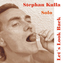 Let`s Look Back/Stephan Kulla