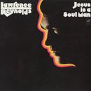 Jesus Is A Soul Man/Lawrence Reynolds
