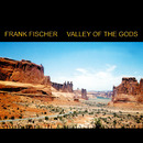 Valley Of The Gods/Frank Fischer