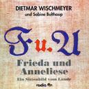 Ein Sittenbild vom Lande/Frieda und Anneliese, Dietmar Wischmeyer, Sabine Bulthaup