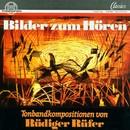 Rüdiger Rüfer: Bilder zum Hören/Rüdiger Rüfer