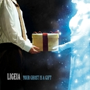 Your Ghost Is A Gift/Ligeia